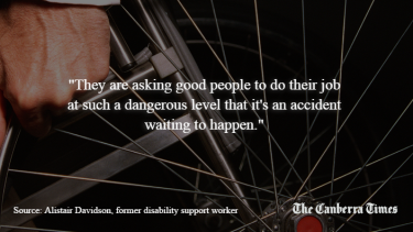 Former disability support worker Alistair Davidson says   staff are being put in 'dangerous' situations