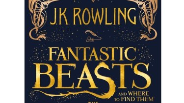 Fantastic Beasts and Where to Find Them by J.K. Rowling.
