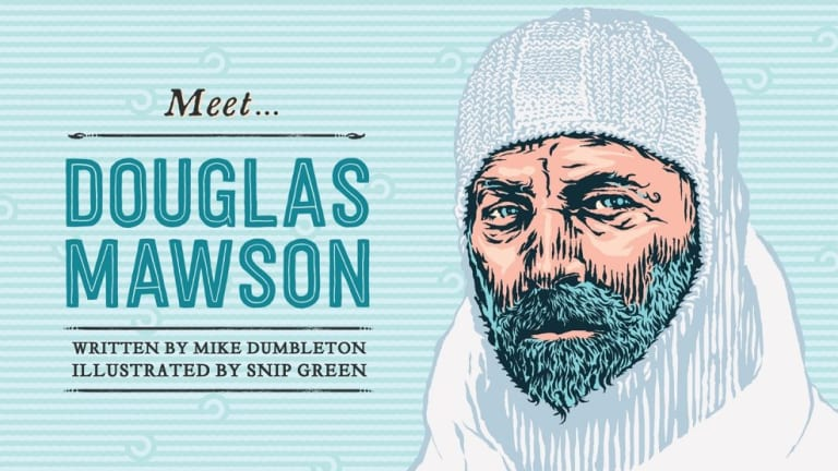 Douglas Mawson - Mike Dumbleton, illustrated by Snip Green.