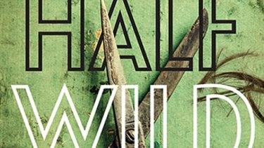 Half Wild by Pip Smith.