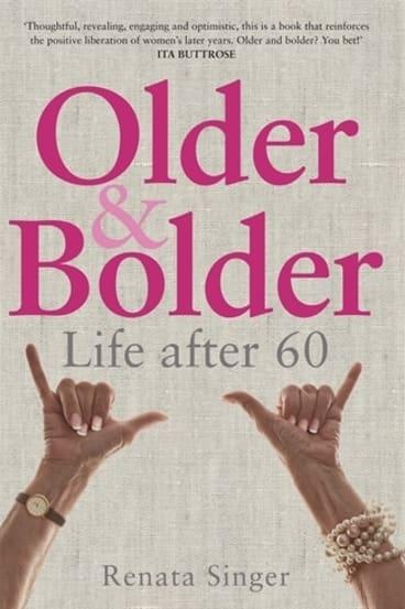 <i>Older and Bolder</i> by Renata Singer.
