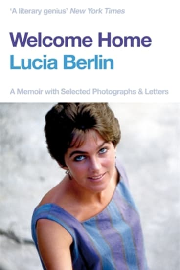 Welcome Home by Lucia Berlin.