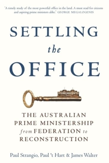Settling the Office, by Paul Strangio, Paul 't Hart and James Walter.