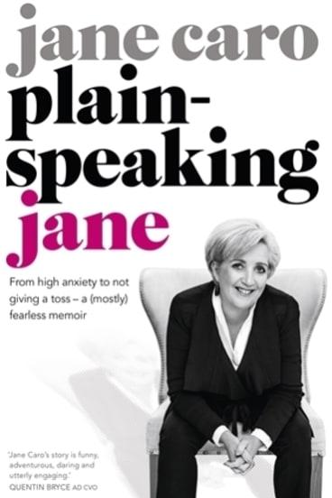 Plain Speaking Jane, by Jane Caro.