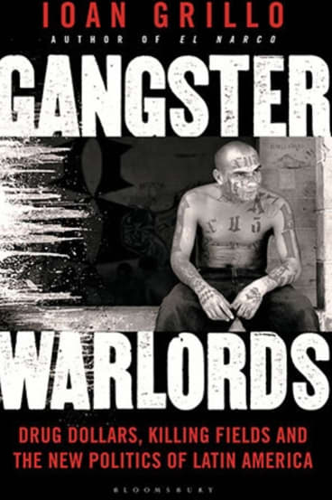Gangster Warlords by Ioan Grillo.