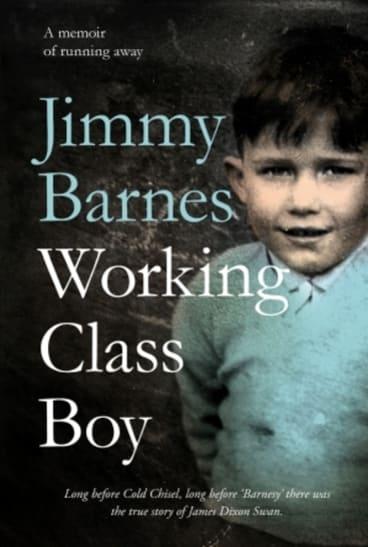 <i>Working Class Boy</i> by Jimmy Barnes.