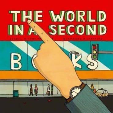 <i>The World in a Second</i> by Isabel Minhos Martins and Bernardo P.Carvalho.