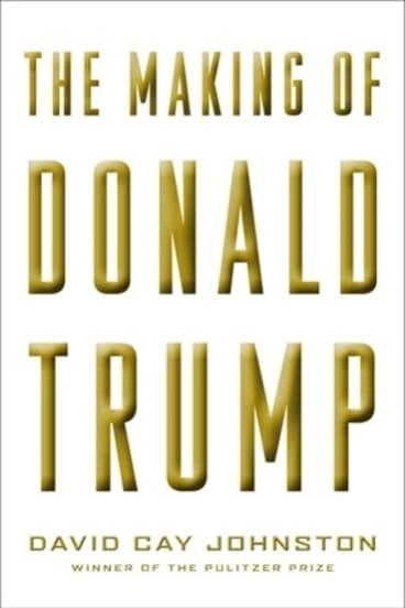 <i>The Making of Donald Trump</i> by David Cay Johnston.