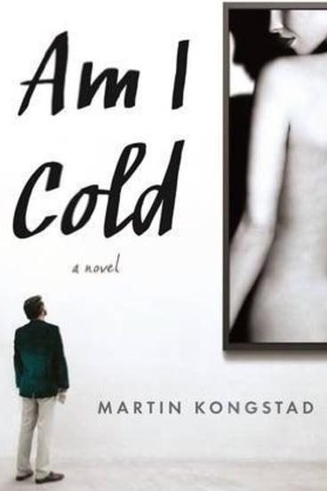 Am I Cold, by Martin Kongstad.