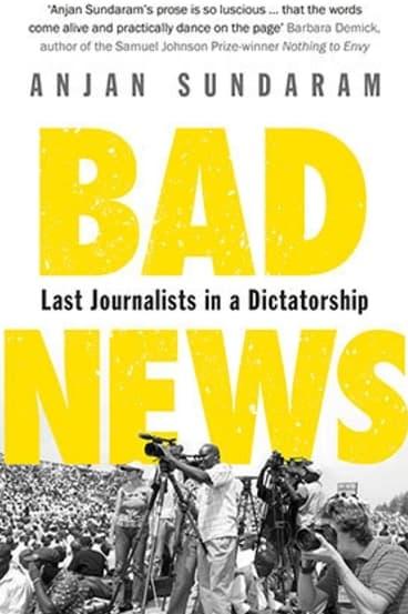 Bad news by Anjan Sundaram.
