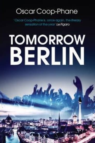 Tomorrow Berlin, by Oscar Coop-Phane