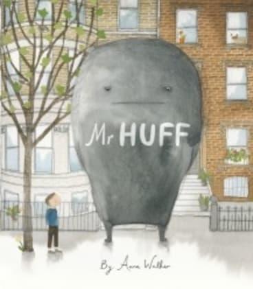 Mr Huff, by Anna Walker