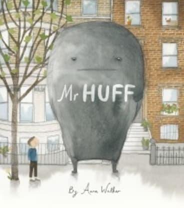 Mr Huff by Anna Walker.
