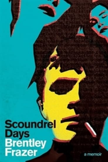<I>Scoundrel Days</I> by Brentley Frazer.