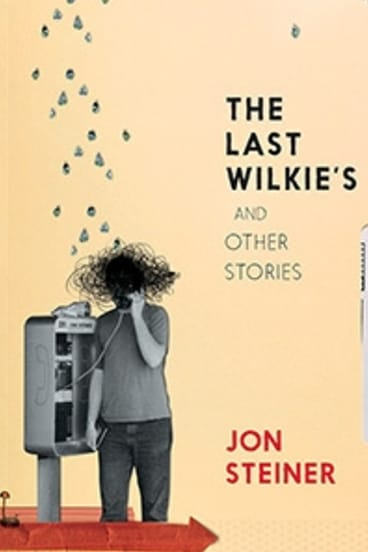 The Last Wilkie's and Other Stories, by Jon Steiner