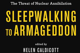 <i>Sleepwalking to Armageddon,</i> Ed., Helen Caldicott.