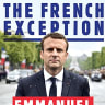 The French Exception review: Adam Plowright on the rise of Emmanuel Macron