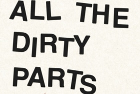 All the Dirty parts. By Daniel Handler.