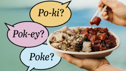 'Correct' pronunciation is off the menu. How about a poke bowl?