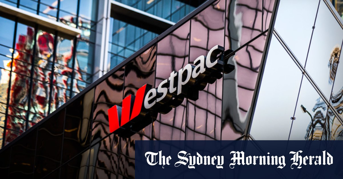 Westpac flags $1.2b hit to earnings on misconduct costs write-downs – Sydney Morning Herald