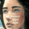 Fiction reviews: Beverly, Right Here and other titles
