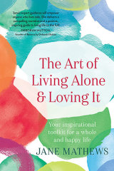 <i>The Art of Living Alone and Loving It.</i>