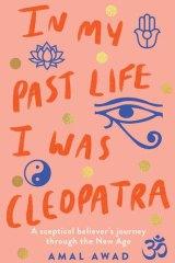 <i>In My Past Life I was Cleopatra</i> byAmal Awad