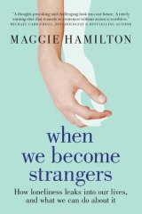 <i>When We Become Strangers</i> by Maggie Hamilton