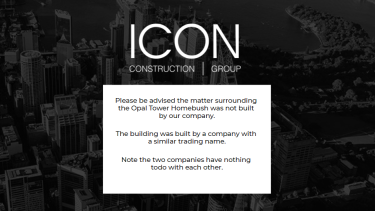 Icon Construction Group has been forced to clarify it is not Icon Co, which built the Opal Tower.