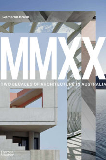 MMXX: Two Decades of Architecture in Australia, Cameron Bruhn, Thames & Hudson