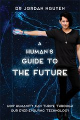 <i>A human's Guide to the Future</i> by Dr Jordan Nguyen