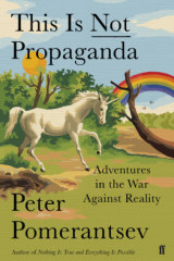<i>This is</i> Not <i>Propaganda</i> by Peter Pomerantsev.