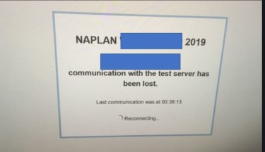 The disconnection message that flashed up on students' screens while they were sitting NAPLAN on Tuesday.