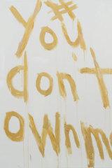 #Youdon'townme (2017) by Kim Gordon.