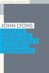 Dateline Jerusalem by John Lyons.