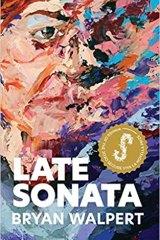 <i>Late Sonata</i> by Bryan Walpert