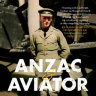 Non-fiction reviews: Anzac and Aviator and other titles