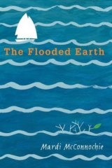 The Flooded Earth. By Mardi McConnochie.