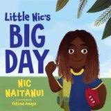 Little Nic's Big Day, by Nic Naitanui.
