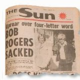 Front page news: Bob Rogers is sacked for using a four-letter word on radio in 1977.