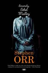 <i>Sincerely, Ethel Malley</i> by Stephen Orr