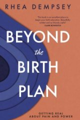 <i>Beyond the Birth Plan</i> by Rhea Dempsey.