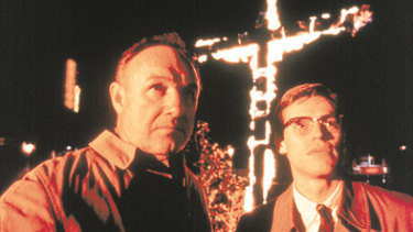 Gene Hackman and Willem Dafoe in Mississippi Burning.
