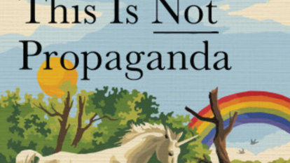 Non-fiction reviews: This Is Not Propaganda and others