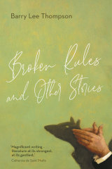 <i>Broken Rules and Other Stories</i> by Barry Lee Thompson
