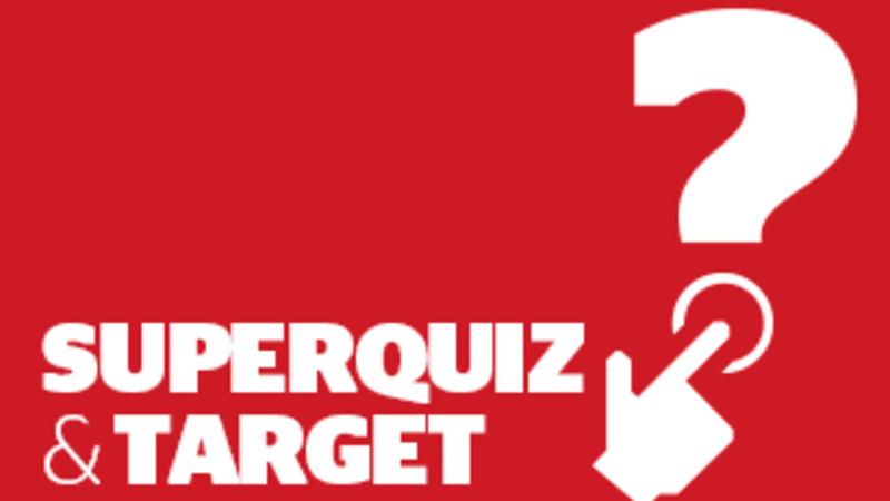 Target and superquiz, Monday, July 6